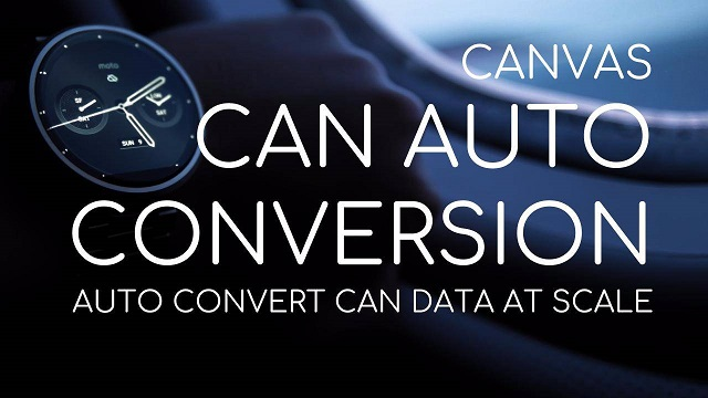 CANVAS: AUTO-CONVERT CAN BUS DATA AT SCALE