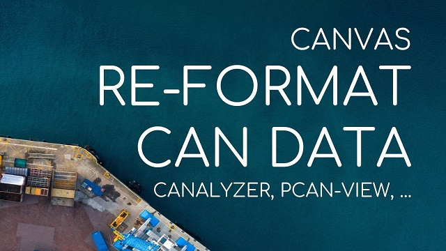 CANVAS: RE-FORMAT CAN DATA FOR PCAN-VIEW & CANALYZER
